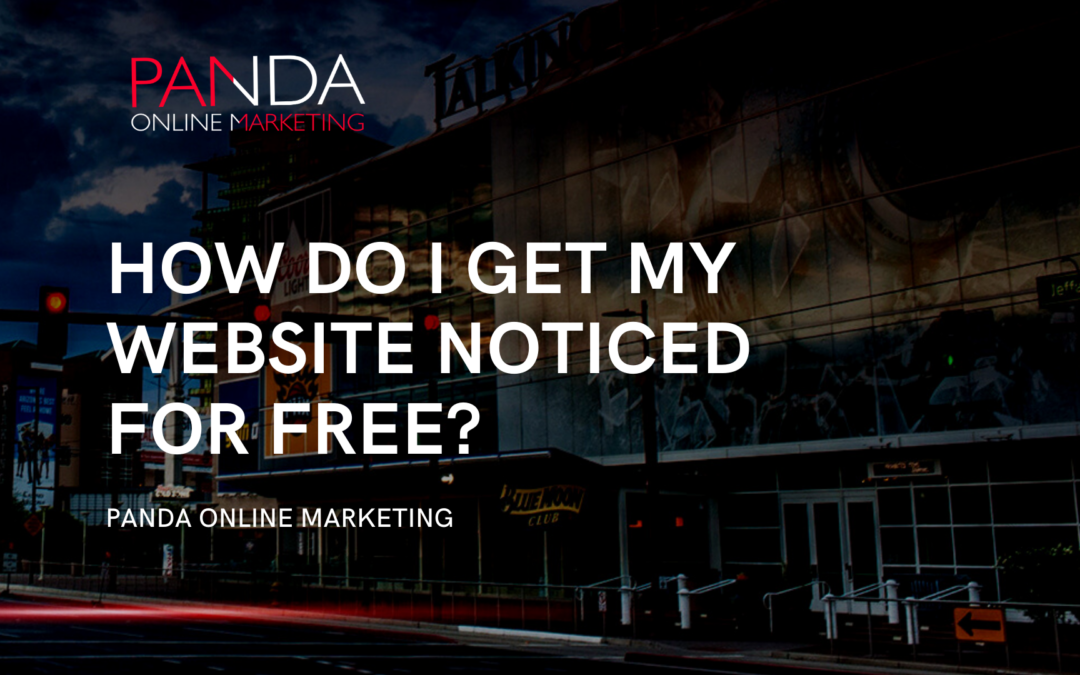 How do I get my website noticed for free?